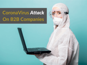 How To Survive The Coronavirus Attack Against B2B Companies