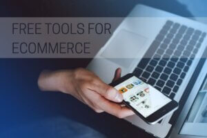10 Free Tools for eCommerce Marketers During COVID-19