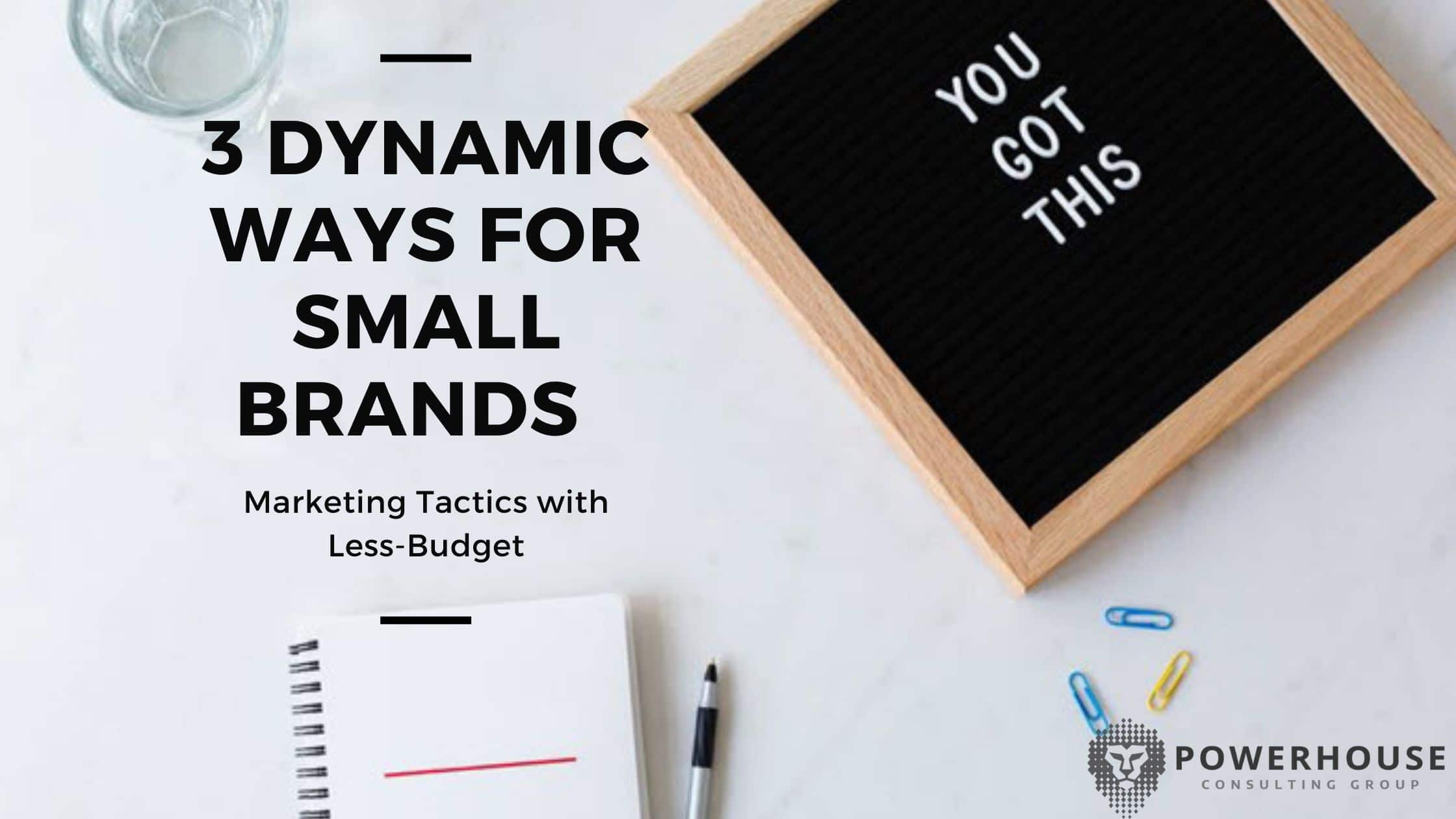 Dynamic Ways for Small brand